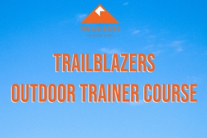 Trailblazers- Outdoor Trainer Course